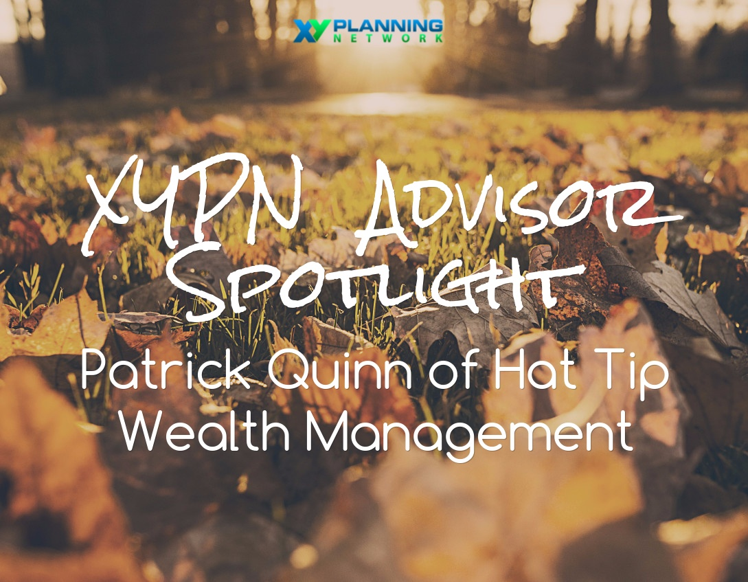 Get to Know XYPN Advisors: Patrick Quinn of Hat Tip Wealth Management
